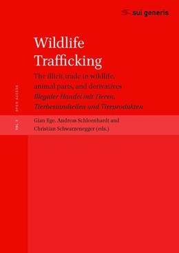 Abbildung von Ege / Schloenhardt | Wildlife Trafficking: the illicit trade in wildlife, animal parts, and derivatives | 1. Auflage | 2020 | beck-shop.de