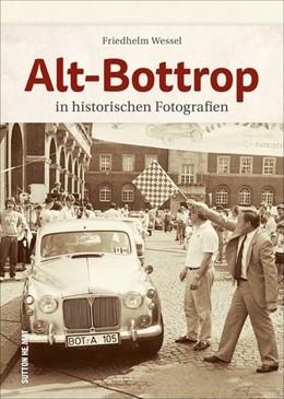 Abbildung von Wessel | Alt-Bottrop | 2020 | in historischen Fotografien