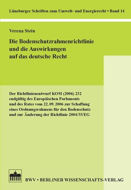 Abbildung von Stein | Die Bodenschutzrahmenrichtlinie und die Auswirkungen auf das deutsche Recht | 2007