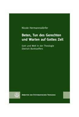 Abbildung von Hermannsdörfer | Beten, Tun des Gerechten und Warten auf Gottes Zeit | 2020 | Gott und Welt in der Theologie...
