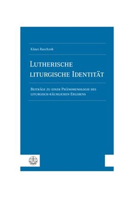 Abbildung von Raschzok | Lutherische liturgische Identität | 1. Auflage | 2020 | beck-shop.de