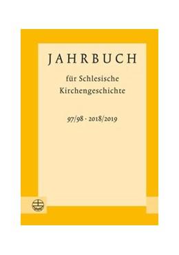 Abbildung von Wendebourg | Jahrbuch für Schlesische Kirchengeschichte 97 / 98 (2018 / 2019) | 1. Auflage | 2020 | beck-shop.de