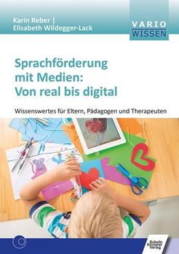 Abbildung von Reber / Wildegger-Lack   Sprachförderung mit Medien: Von real bis digital   1. Auflage   2020   beck-shop.de
