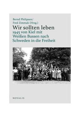 Abbildung von Philipsen / Zimmak   Wir sollten leben   1. Auflage   2020   beck-shop.de