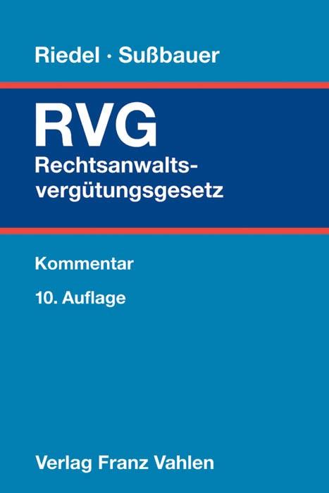 Abbildung von Riedel / Sußbauer | Rechtsanwaltsvergütungsgesetz: RVG | 10., völlig neubearbeitete Auflage | 2015