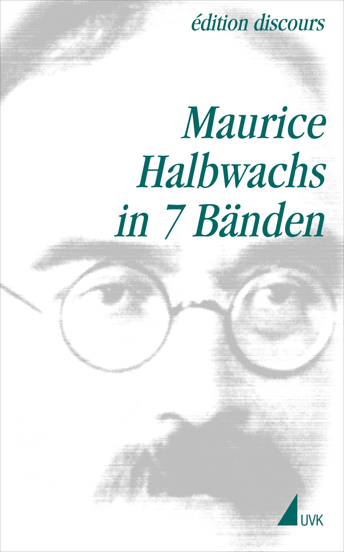 Abbildung von Halbwachs / Egger / Schultheis   Maurice Halbwachs in 7 Bänden   2003