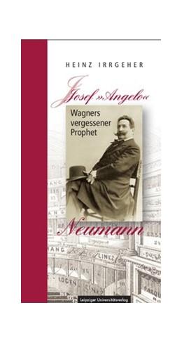 Abbildung von Irrgeher | Josef »Angelo« Neumann – Wagners vergessener Prophet | 1. Auflage | 2020 | beck-shop.de