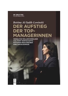 Abbildung von Al-Sadik-Lowinski | Der Aufstieg der Topmanagerinnen | 1. Auflage | 2020 | beck-shop.de