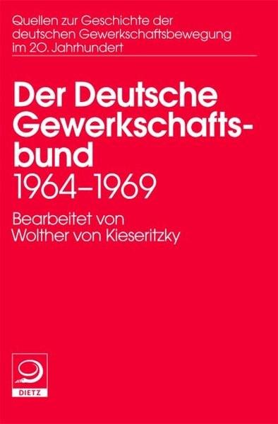Abbildung von Sch�nhoven / Weber / Kieseritzky | Quellen zu Geschichte der deutschen Gewerkschaftsbewegung im 20 Jahrhundert | 2006