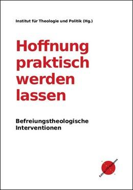 Abbildung von Institut für Theologie und Politik | Hoffnung praktisch werden lassen | 1. Auflage | 2020 | beck-shop.de