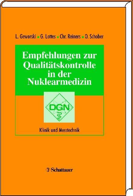 Abbildung von Geworski / Lottes / Reiners / Schober   Empfehlungen zur Qualitätskontrolle in der Nuklearmedizin   2003