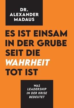 Abbildung von Madaus | Es ist einsam in der Grube seit die Wahrheit tot ist | 1. Auflage | 2020 | beck-shop.de
