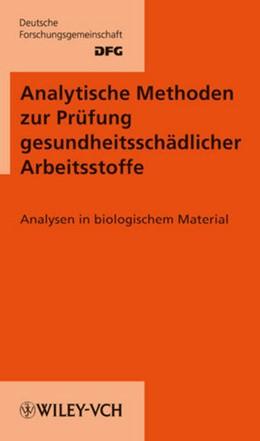 Abbildung von Angerer / Hartwig   Analytische Methoden zur Prüfung gesundheitsschädlicher Arbeitsstoffe   Loseblattwerk mit 19. Aktualisierung   2010   Band 2: Analysen in biologisch...