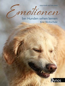Abbildung von Krauß / Maue | Emotionen bei Hunden sehen lernen | 1. Auflage | 2020 | beck-shop.de