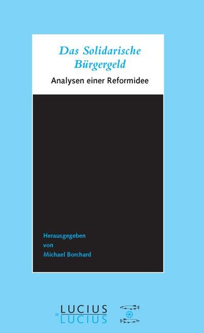 Das Solidarische Bürgergeld | Borchard, 2007 | Buch (Cover)