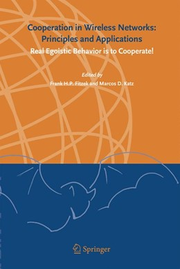 Abbildung von Fitzek / Katz | Cooperation in Wireless Networks: Principles and Applications | 1st ed. 2006. 2nd printing | 2006 | Real Egoistic Behavior is to C...