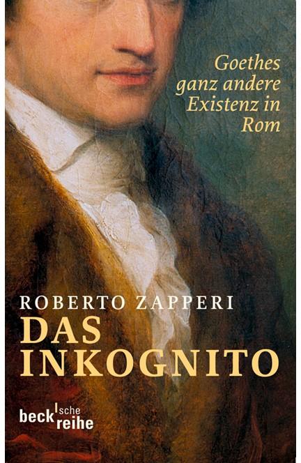 Cover: Roberto Zapperi, Das Inkognito