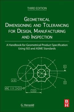 Abbildung von Henzold   Geometrical Dimensioning and Tolerancing for Design, Manufacturing and Inspection   3. Auflage   2020   beck-shop.de