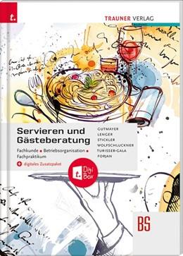Abbildung von Gutmayer / Lenger | Servieren und Gästeberatung Fachkunde . Betriebsorganisation . Fachpraktikum + digitales Zusatzpaket | 2. Auflage | 2020 | beck-shop.de