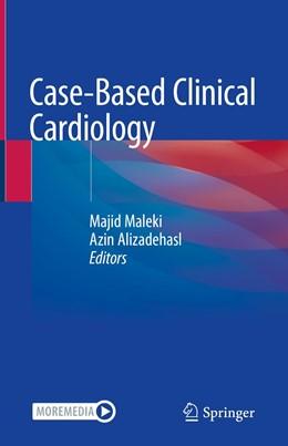 Abbildung von Maleki / Alizadehasl | Case-Based Clinical Cardiology | 1. Auflage | 2021 | beck-shop.de