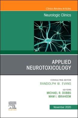 Abbildung von Dobbs / Ibraheem | Applied Neurotoxicology,An Issue of Neurologic Clinics | 1. Auflage | 2020 | beck-shop.de