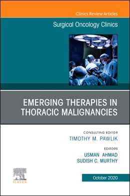 Abbildung von Ahmad / Murthy | Emerging Therapies in Thoracic Malignancies, An Issue of Surgical Oncology Clinics of North America | 1. Auflage | 2020 | beck-shop.de