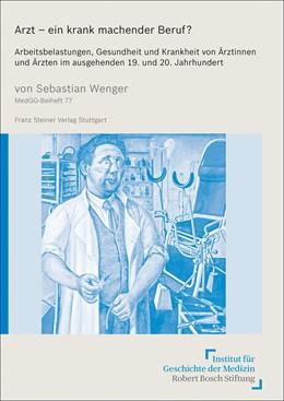Abbildung von Wenger | Arzt – ein krank machender Beruf? | 1. Auflage | 2020 | 77 | beck-shop.de