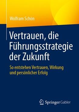Abbildung von Schön   Vertrauen, die Führungsstrategie der Zukunft   1. Auflage   2020   beck-shop.de