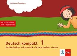 Abbildung von Deutsch kompakt 1. Rechtschreiben - Grammatik - Texte schreiben - Lesen   1. Auflage   2020   beck-shop.de