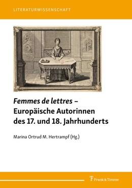 Abbildung von Hertrampf | Femmes de lettres - Europäische Autorinnen des 17. und 18. Jahrhunderts | 1. Auflage | 2020 | beck-shop.de