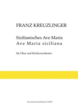 Abbildung von Kreuzlinger   Sizilianisches Ave Maria. Ave Maria Siciliana   1. Auflage   2020   beck-shop.de