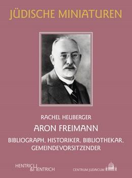 Abbildung von Heuberger | Aron Freimann | 1. Auflage | 2020 | beck-shop.de