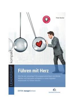 Abbildung von Becker | Führen mit Herz | 1. Auflage | 2020 | beck-shop.de