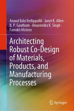 Abbildung von Nellippallil / Allen   Architecting Robust Co-Design of Materials, Products, and Manufacturing Processes   1. Auflage   2020   beck-shop.de