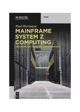 Abbildung von Herrmann | Mainframe System z Computing | 1. Auflage | 2020 | beck-shop.de