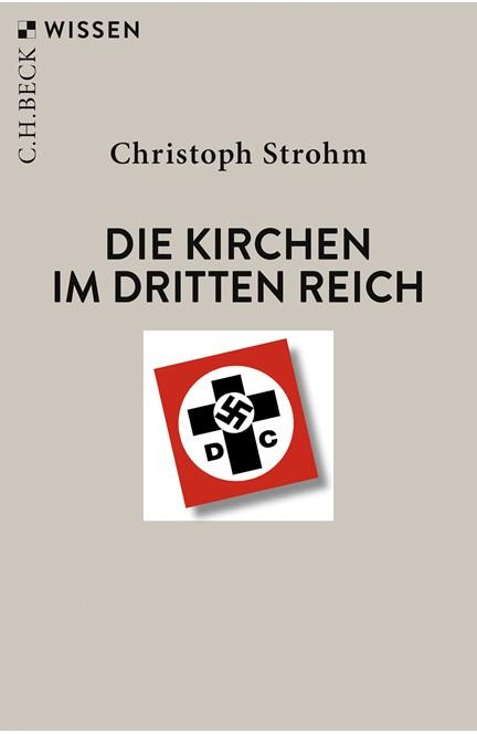 Cover: Christoph Strohm, Die Kirchen im Dritten Reich