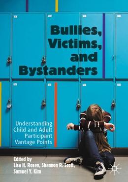 Abbildung von Rosen / Scott | Bullies, Victims, and Bystanders | 1. Auflage | 2020 | beck-shop.de