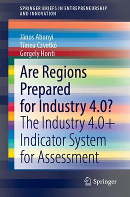 Abbildung von Abonyi / Czvetkó | Are Regions Prepared for Industry 4.0? | 1. Auflage | 2020 | beck-shop.de