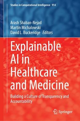 Abbildung von Shaban-Nejad / Michalowski | Explainable AI in Healthcare and Medicine | 1. Auflage | 2020 | 914 | beck-shop.de