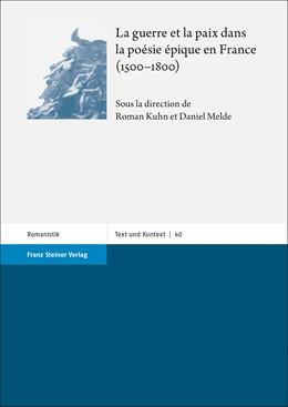 Abbildung von Kuhn / Melde | La guerre et la paix dans la poésie épique en France (1500–1800) | 1. Auflage | 2020 | 40 | beck-shop.de