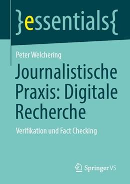Abbildung von Welchering | Journalistische Praxis: Digitale Recherche | 2020 | Verifikation und Fact Checking