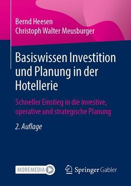 Abbildung von Heesen / Meusburger | Basiswissen Investition und Planung in der Hotellerie | 2. Auflage | 2021 | beck-shop.de