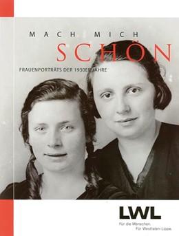 Abbildung von Mach mich schön | 2007 | Frauenporträts der 1930er Jahr...