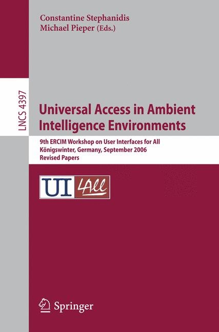 Abbildung von Stephanidis / Pieper | Universal Access in Ambient Intelligence Environments | 2007