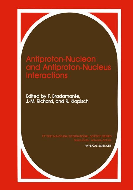 Antiproton-Nucleon and Antiproton-Nucleus Interactions | Bradamante / Richard / Klapisch, 1990 | Buch (Cover)