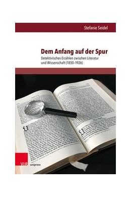 Abbildung von Seidel | Dem Anfang auf der Spur | 1. Auflage | 2020 | beck-shop.de