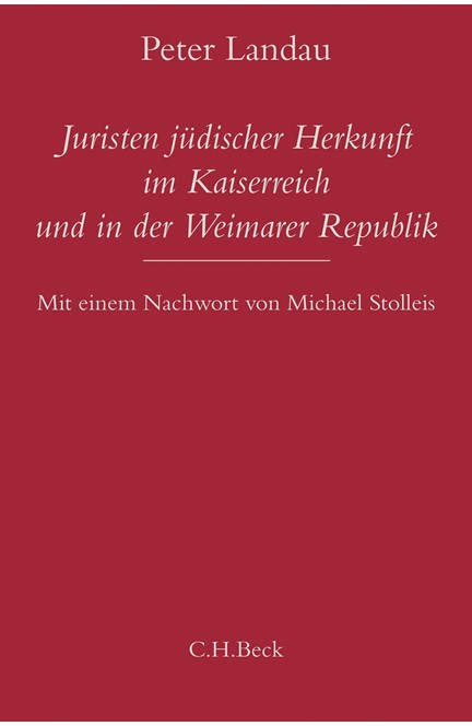 Cover: Peter Landau, Juristen jüdischer Herkunft im Kaiserreich und in der Weimarer Republik