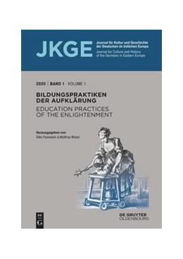 Abbildung von Pasewalck / Weber | Bildungspraktiken der Aufklärung / Education practices of the Enlightenment | 1. Auflage | 2020 | 1 | beck-shop.de
