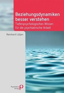 Abbildung von Lütjen   Beziehungsdynamiken besser verstehen   1. Auflage   2020   beck-shop.de