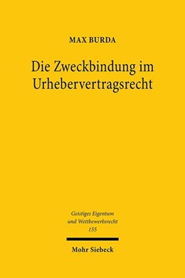Abbildung von Burda | Die Zweckbindung im Urhebervertragsrecht | 1. Auflage | 2020 | beck-shop.de